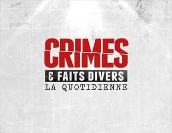 Crimes et faits divers : la quotidienne Emission 45
