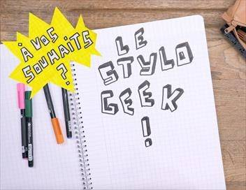 Stylo geek S01E06 A vos souhaits