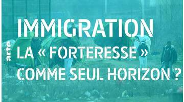 Immigration : « l'Europe forteresse » comme seul horizon ? - 28 Minutes